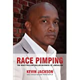 RACE PIMPING, The Multi-Trillion Dollar Business of Liberalism