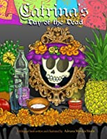 Catrina's Day of the Dead: El Dia de Muertos de Catrina