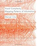 Visual Complexity: Mapping Patterns of Information (history of information and data visualization and guide to today's innovative applications)