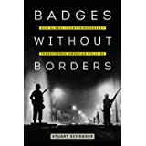 Badges without Borders: How Global Counterinsurgency Transformed American Policing: 56