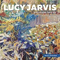 Lucy Jarvis: Even Stones Have Life