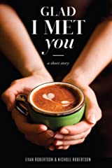 Glad I Met You Kindle Edition