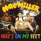 Nike's on My Feet [Explicit]