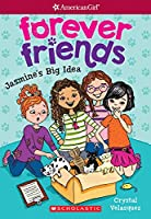 Jasmine's Big Idea (American Girl: Forever Friends)
