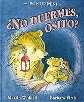 No duermes osito? / Do not sleep bear?