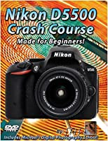 Nikon D5500 Crash Course Training Tutorial DVD   Made for Beginners! [並行輸入品]