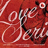 Love Series (Selected by Alec Ben & DJ Dav1d, Mixed by Jose M. & Tacoman, Vox by MC Cody)