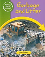 Garbage and Litter (Reduce, Reuse, Recycle)