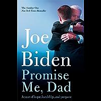 Promise Me, Dad: The Heartbreaking Story of Joe Biden's Most…