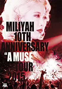 """10th Anniversary """"A MUSE"""" Tour 2015 [DVD]"""