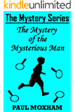 The Mystery of the Mysterious Man (The Mystery Series Book 3) (English Edition)
