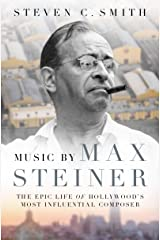 Music by Max Steiner: The Epic Life of Hollywood's Most Influential Composer (Cultural Biographies) Kindle Edition