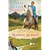 Keeping Secrets: Another Spirited Novel By The Bestselling Amish Author! (Sadie's Montana Book 2)