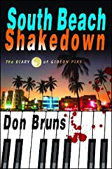 South Beach Shakedown: The Diary of Gideon Pike (The Mick Sever Music Series Book 1) Kindle Edition