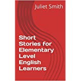 Short Stories for Elementary Level English Learners (WORD WIZARD Book 1)