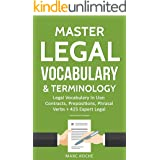 Master Legal Vocabulary & Terminology- Legal Vocabulary In Use: Contracts, Prepositions, Phrasal Verbs + 425 Expert Legal Doc