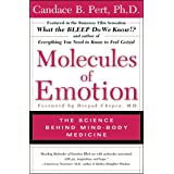 Molecules of Emotion The Science Behind Mind Body Medicine: Why You Feel the Way You Feel