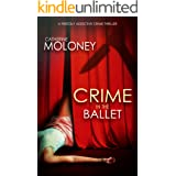 CRIME IN THE BALLET a fiercely addictive crime thriller (Detective Markham Mystery and Suspense Book 5)