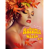 Autumn Girls 2.0: Grayscale Adult Coloring Book features Beautiful Women Adorned in Fall Leaves Awaiting Your Coloring Inspir