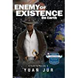 Enemy of Existence: On Earth (1)