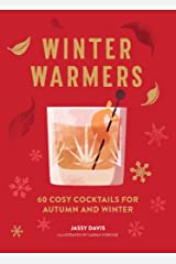 Winter Warmers: 60 Cosy Cocktails for Autumn and Winter Kindle Edition