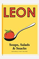 Little Leon: Soups, Salads & Snacks: Fast lunches, simple snacks and healthy recipes from Leon Restaurants (Little Leons) Kindle Edition