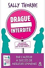 """Drague interdite: Après """"Meilleurs ennemis"""" découvrez la nouvelle comédie romantique de Sally Thorne ! Paperback"""
