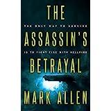 The Assassin's Betrayal: An Action Adventure Thriller (The Assassins Book 2)