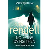No More Dying Then: (A Wexford Case) (Inspector Wexford series Book 6)