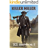 Killer Miller: (A Western Mystery Thriller) Book 1 (Killer Miller Series)