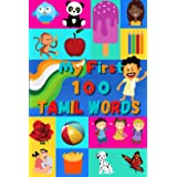 My First 100 Tamil Words: Learn Tamil for Kids & Toddlers   Wordbook : 100 Nice Pictures with Tamil & English Words   Colored