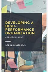 Developing a High-performance Organization: A Practical Guide Kindle Edition