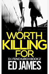 Worth Killing For (DI Fenchurch Book 2) Kindle Edition