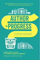 Author In Progress: A No-Holds-Barred Guide to What It Really Takes to Get Published Kindle Edition