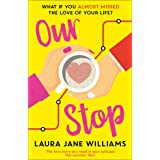 Our Stop: The funny, romantic and feel-good top fiction bestseller – a perfect, escapist read