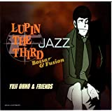 LUPIN THE THIRD JAZZ~Bossa & Fusion~