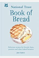 National Trust Book of Bread: Delicious recipes for breads, buns, pastries and other baked beauties Kindle Edition
