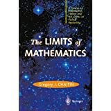 The Limits of Mathematics (Discrete Mathematics and Theoretical Computer Science)