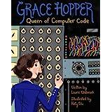 Grace Hopper: Queen of Computer Code: 1