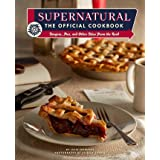 Supernatural: The Official Cookbook: Burgers, Pies, and Other Bites from the Road (Science Fiction Fantasy)