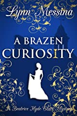 A Brazen Curiosity: A Regency Cozy (Beatrice Hyde-Clare Mysteries Book 1) Kindle Edition