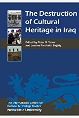 The Destruction of Cultural Heritage in Iraq (Heritage Matters): VOLUME 1 Paperback