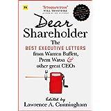 Dear Shareholder: The best executive letters from Warren Buffett, Prem Watsa & other great CEOs: The Best Executive Letters f