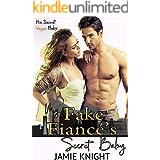 My Fake Fiance's Secret Baby (His Secret Baby Book 10)