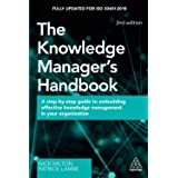 The Knowledge Manager's Handbook: A Step-by-Step Guide to Embedding Effective Knowledge Management in your Organization 2ed