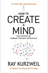 How to Create a Mind: The Secret of Human Thought Revealed Kindle Edition