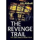 The Revenge Trail: British Crime Thriller (The Trail Series Book 4)
