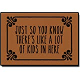 Just So You Know There's Like A Lot of Kids in Here Durable Doormat Door Mat Rubber Non-Slip Entrance Rug Floor Mat Funny Hom