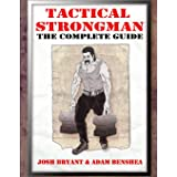 Tactical Strongman: The Complete Guide