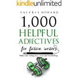 Helpful Adjectives for Fiction Writers (Indie Author Resources Book 3)